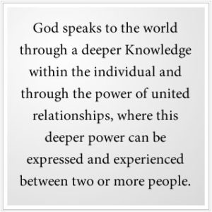 How God speaks to us is through a deeper Knowledge.