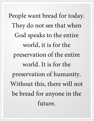 When God speaks to us, it is for the preservation of the entire world.