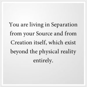 You are living in separation from God.