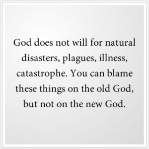 The new God does not will for natural disasters