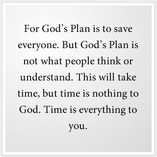 God's Plan is to save everyone.
