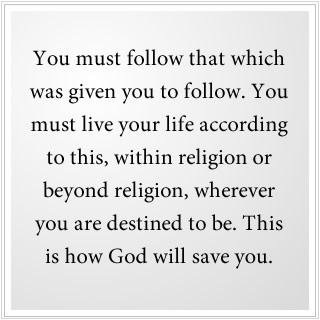 This is how God will save you.