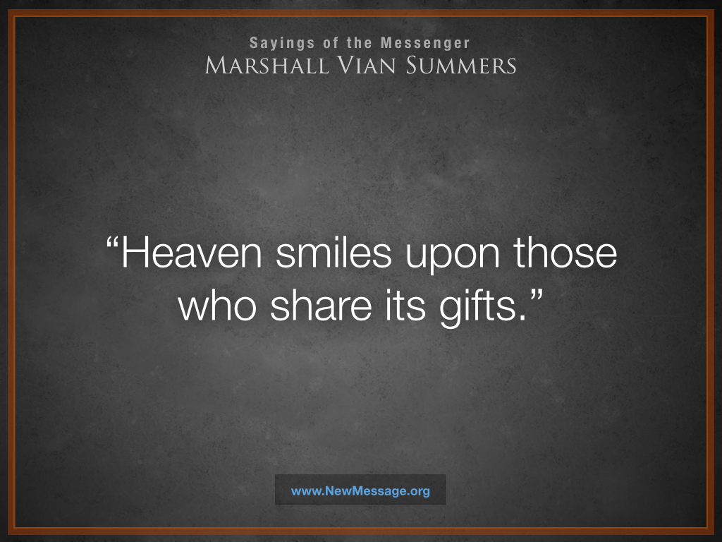 Heaven Smiles Upon Those Who Share its Gifts