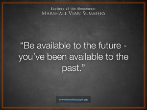 Be Available to the Future