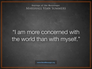 I am more Concerned with the World than with Myself.