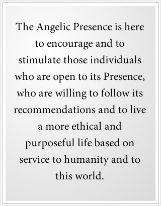 The Angelic Presence encourages individuals to serve this world.