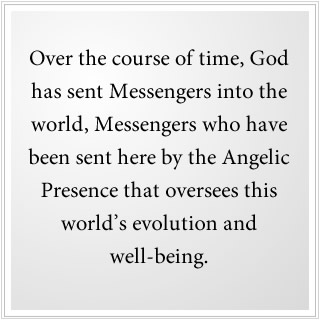 There is an Angelic Presence that oversees the world's well-being.