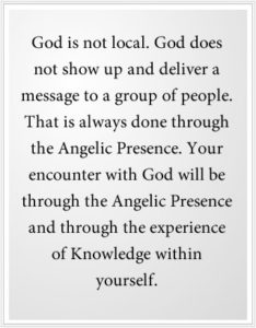 Your encounter with God will be through the Angelic Presence.