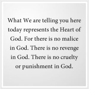 What We are telling you is the Heart of God.