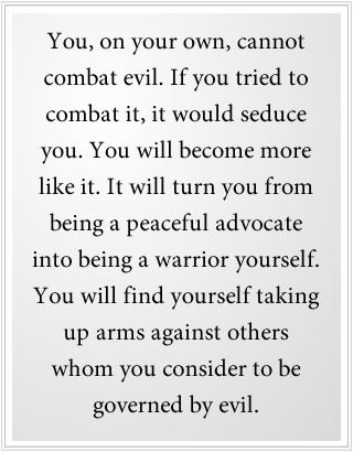 You cannot combat the power of evil.