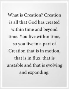 What is Creation? Creation is all that God has created.
