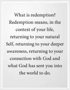What is redemption? Redemption means returning to your natural Self.
