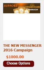 DONATE $1000.00 TO THE NEW MESSENGER CAMPAIGN