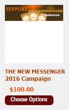 DONATE $100 TO THE NEW MESSENGER CAMPAIGN