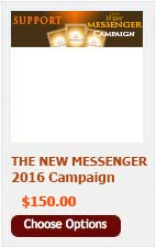 DONATE $150 TO THE NEW MESSENGER CAMPAIGN
