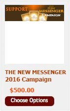 DONATE $500 TO THE NEW MESSENGER CAMPAIGN