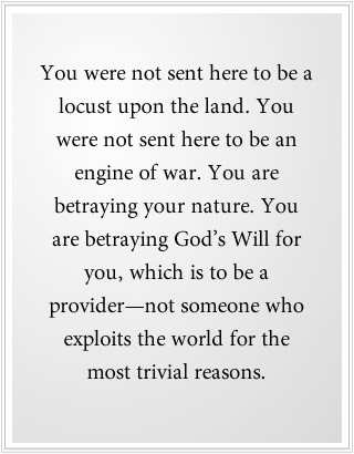You were sent to be an engine of war