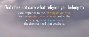 God Does not care what religion you belong to