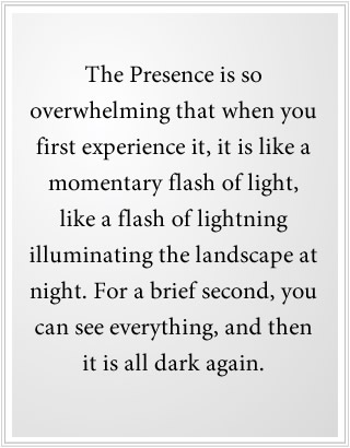 1) Experiencing the Presence of God is like a flash of lightning.