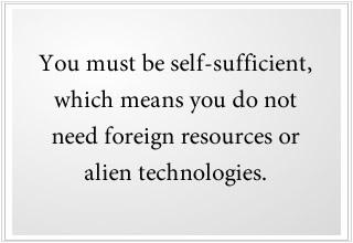 Jullie moeten voldoende verenigd zijn om oorlog en conflict binnenin jullie eigen wereld te overwinnen. Jullie moeten onafhankelijk zijn, wat betekent dat jullie geen vreemde grondstoffen of technologieën van aliens nodig hebben.