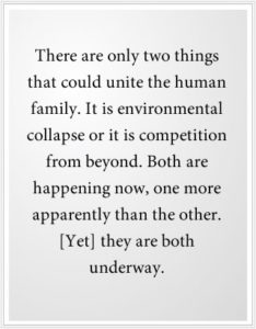 There are only two things that could unite the human family.