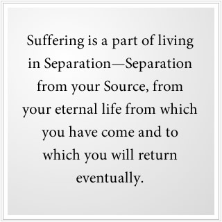 Suffering is living separate from God