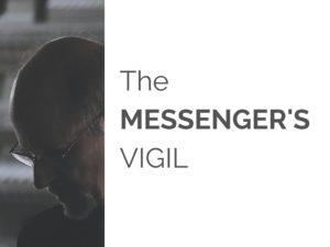 Messenger's Vigil