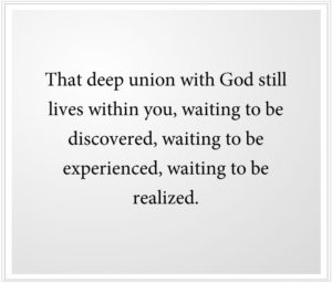 The Deep union with God lives within you