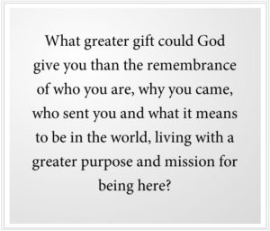 What greater gift could there be besides the Remembrance?