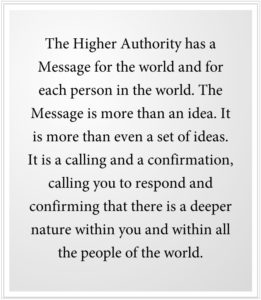 The Higher Authority has a Message for the world