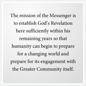 The mission of the Messenger is to establish God's new Revelation here