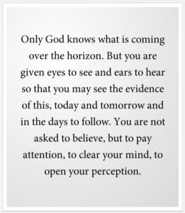 you are given eyes to see and ears to hear so that you may see