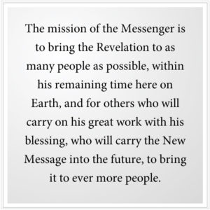 The mission of the Messenger is to bring the Revelation to as many people as possible