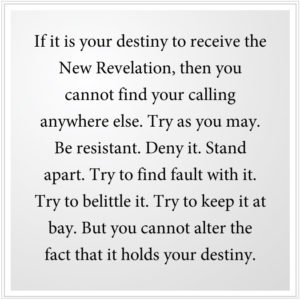 Your destiny to receive the New Revelation
