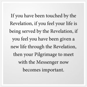 the Pilgrimage to meet with the Messenger