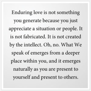Enduring love is not something you generate