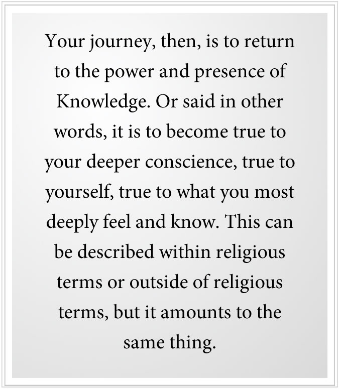 the journey through life is a return to the power and presence of knowledge