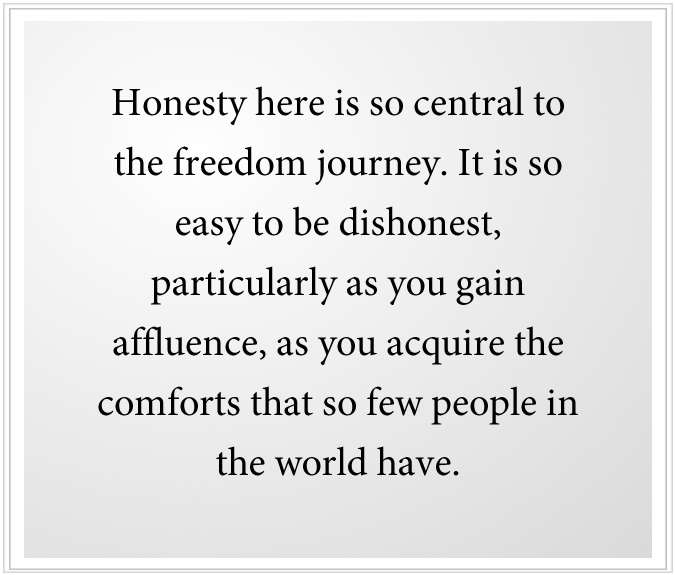 Honesty is central to the freedom journey