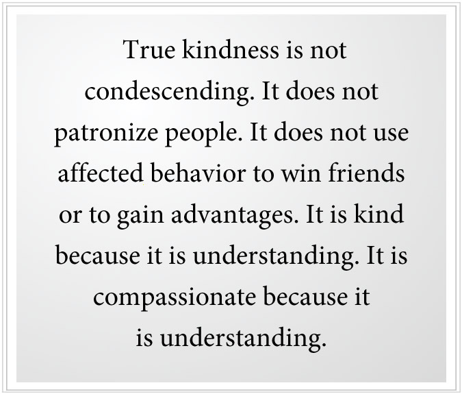 kindness is not condescending