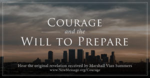 Courage and the Will to Prepare