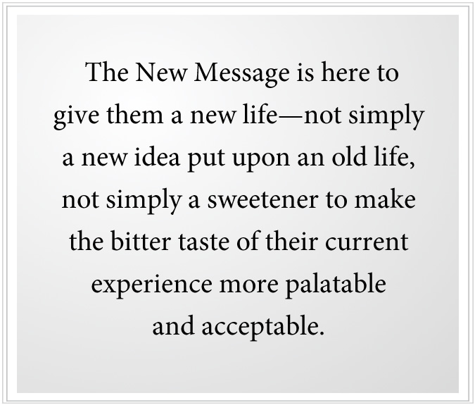 the new message is here to create a new life for you