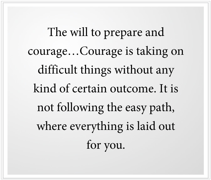 the will to prepare and courage