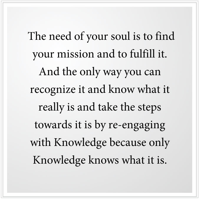 the need of the soul is to find your mission from god