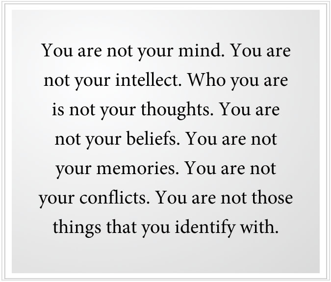 Your are not your thoughts.