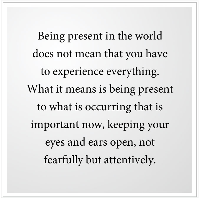 Being Present in the World