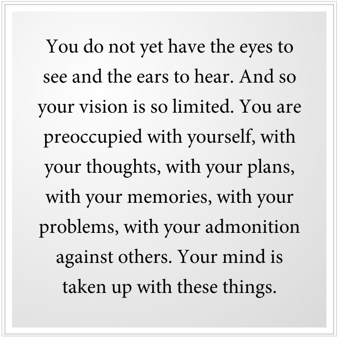 eyes to see and the ears to hear
