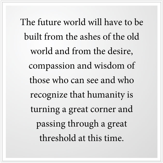 the future world will be built from the ashes of the old world