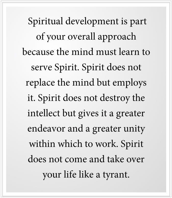 spiritual development so that the mind serves spirit