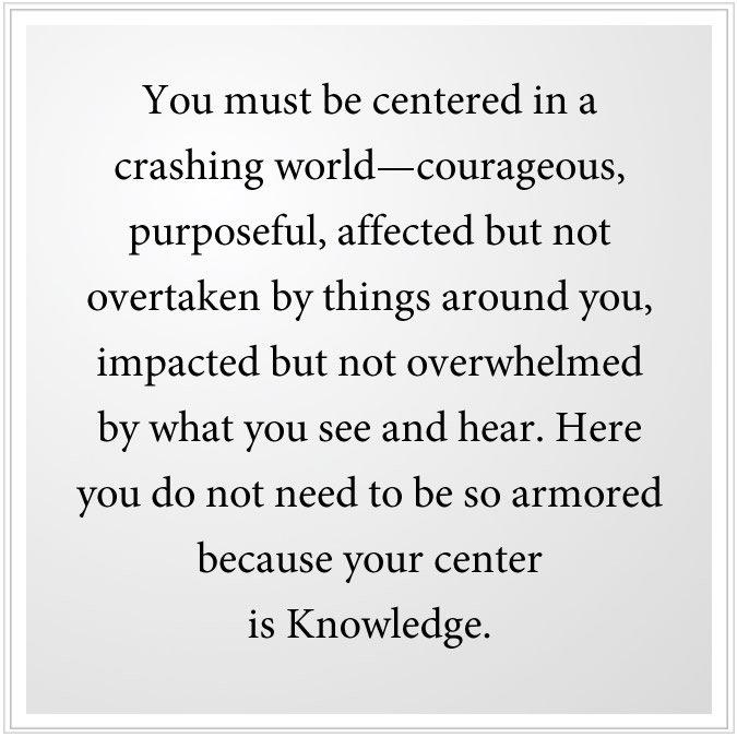 must be centered in a crashing world