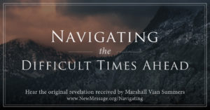 Navigating the Difficult Times Ahead
